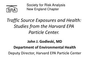Traffic Source Exposures and Health: Studies from the Harvard EPA Particle Center.