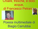 Chiare, fresche, e dolci acque, di Francesco Petrarca