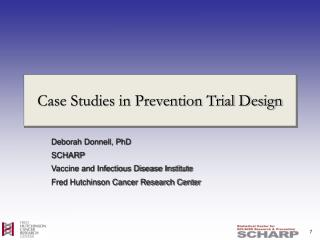 Case Studies in Prevention Trial Design