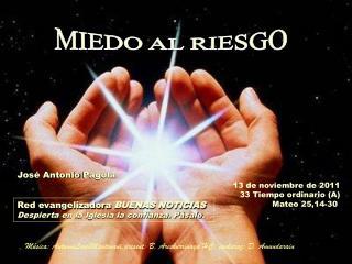 13 de noviembre de 2011 33 Tiempo ordinario A Mateo 25,14-30