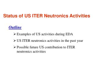 Status of US ITER Neutronics Activities