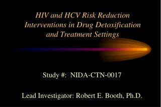 HIV and HCV Risk Reduction Interventions in Drug Detoxification  and Treatment Settings