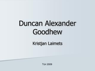Duncan Alexander Goodhew