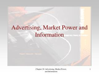 Advertising, Market Power and Information