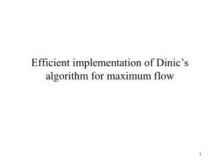 Efficient implementation of Dinic s algorithm for maximum flow