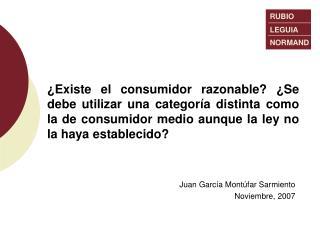 Existe el consumidor razonable  Se debe utilizar una categor a distinta como la de consumidor medio aunque la ley no la