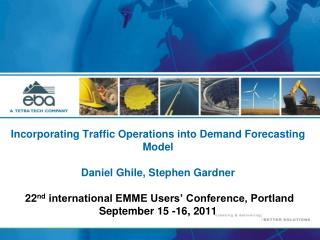 Incorporating Traffic Operations into Demand Forecasting Model  Daniel Ghile, Stephen Gardner   22nd international EMME