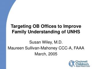 Targeting OB Offices to Improve Family Understanding of UNHS