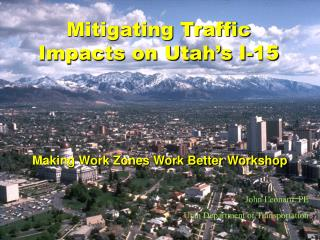 Mitigating Traffic Impacts on Utah s I-15