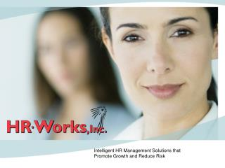 Intelligent HR Management Solutions that  Promote Growth and Reduce Risk