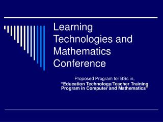 Learning Technologies and Mathematics Conference