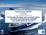 Bernard A.M. DREYER Sworn Shipbroker Vice-President IMTM Vice-President French Sworn Shipbrokers Association  En Europe