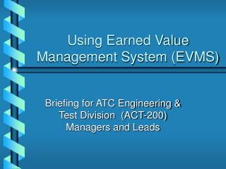 Using Earned Value Management System EVMS