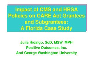 Impact of CMS and HRSA Policies on CARE Act Grantees and Subgrantees:  A Florida Case Study