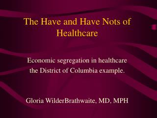 The Haves and Have Nots of Health Care: Economic Segregation in Health Care