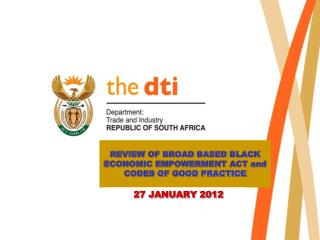 REVIEW OF BROAD BASED BLACK ECONOMIC EMPOWERMENT ACT and CODES OF GOOD PRACTICE