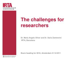 The challenges for researchers