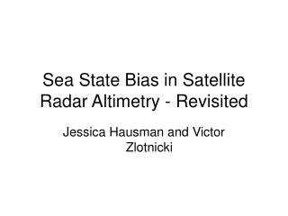 Sea State Bias in Satellite Radar Altimetry - Revisited