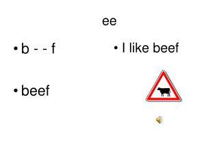 B - - f  beef
