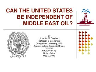 CAN THE UNITED STATES BE INDEPENDENT OF MIDDLE EAST OIL