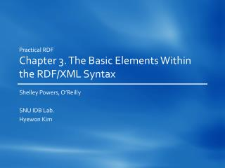 Practical RDF Chapter 3. The Basic Elements Within  the RDF