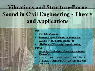 Vibrations and Structure-Borne Sound in Civil Engineering - Theory and Applications