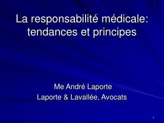 La responsabilit  m dicale: tendances et principes