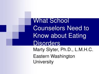 What School Counselors Need to Know about Eating Disorders