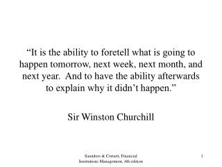 It is the ability to foretell what is going to happen tomorrow, next week, next month, and next year.  And to have the