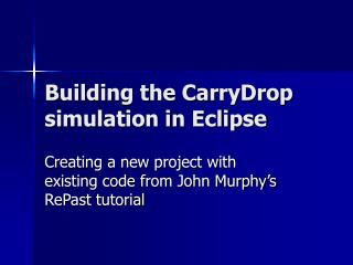 Building the CarryDrop simulation in Eclipse