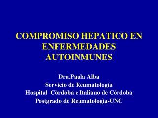 COMPROMISO HEPATICO EN ENFERMEDADES AUTOINMUNES