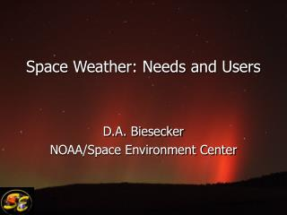 Space Weather: Needs and Users