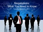 Negotiations:  What You Need to Know