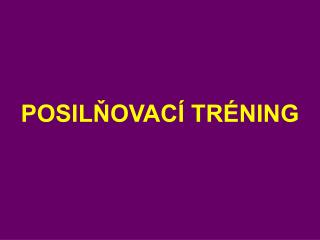 POSILNOVAC  TR NING