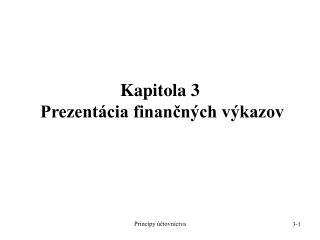 Kapitola 3  Prezent cia financn ch v kazov