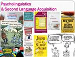 Psycholinguistics  Second Language Acquisition