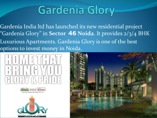 Gardenia Glory  Luxurious Apartments In Noida
