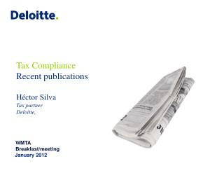 Tax Compliance Recent publications  H ctor Silva Tax partner Deloitte,