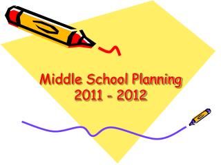 Middle School Planning 2011 - 2012