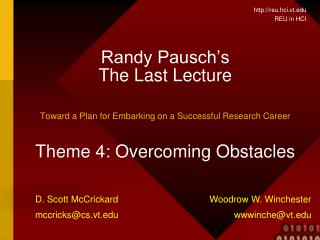 Randy Pausch s The Last Lecture  Toward a Plan for Embarking on a Successful Research Career   Theme 4: Overcoming Obsta