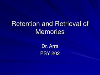 Retention and Retrieval of Memories
