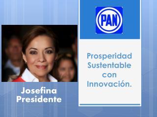 Prosperidad Sustentable con Innovaci n.