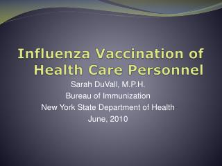 Influenza Vaccination of  Health Care Personnel