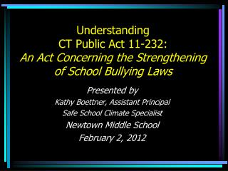 Understanding  CT Public Act 11-232: An Act Concerning the Strengthening of School Bullying Laws