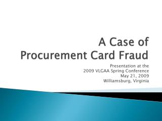 A Case of Procurement Card Fraud