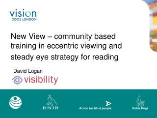 New View   community based training in eccentric viewing and steady eye strategy for reading