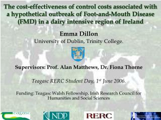 The cost-effectiveness of control costs associated with a hypothetical outbreak of Foot-and-Mouth Disease FMD in a dairy