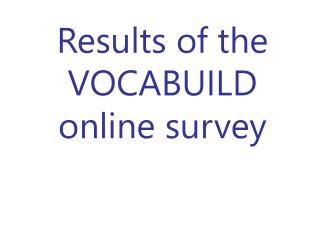 Results of the VOCABUILD online survey