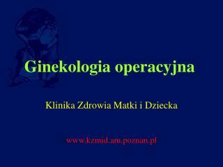 Ginekologia operacyjna