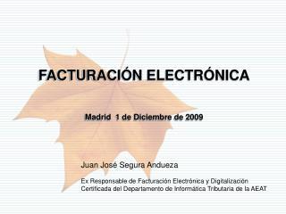 FACTURACI N ELECTR NICA    Madrid  1 de Diciembre de 2009